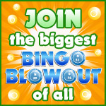 Join the Biggest Bingo Blowout of All